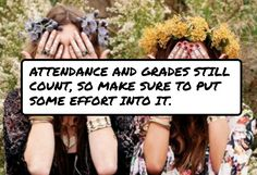 #Attendance and grades still count, so make sure to put some effort into it.