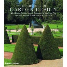 The History of Garden Design: The Western Tradition from the Renaissance to the Present Day