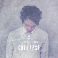 Collapse by Vancouver Sleep Clinic on SoundCloud