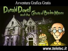 Divertentissima avventura Grafica -  Donald Dowell and the Ghost of Barker Manor