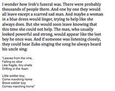 NONONONONONONONO NOT OK… IN THE TV SHOW WHEN IROH SANG IT FOR HIS SON CRIED I WOULD DIE IF ZUKO SANG THAT FOR IROH!!!!!!!!!!!