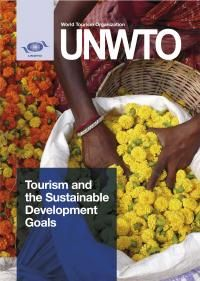 UNWTO Tourism and the Sustainable Development Goals Sustainable Tourism, Sustainable Development, Market Research, Travel And Tourism, Sustainability, Goals, Organization, Scp, Cover