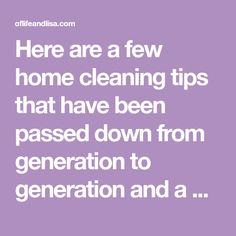 Here are a few home cleaning tips that have been passed down from generation to generation and a couple that grandma completely forgot to tell you about! Below, you will find 27 cleaning hacks that will change your life forever and I can not wait to share them with you! If you want to be … … Continue reading →