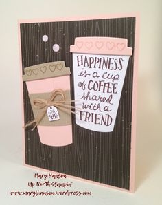 Coffee Cafe, Stampin' Up! Mary Hanson, Up North Stampin'