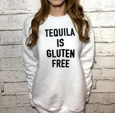 #Screenprint #fashion #tequila #glutenfree #fashion #girls #quotes #shopping #sweater #sweatshirt #love