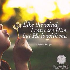 """Remember, even though you can't see God, He promises He is there for you and He will never leave you!"""" ~Renee Swope"""