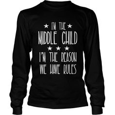 I_M THE MIDDLE CHILD I_M THE REASON WE HAVE RULES #gift #ideas #Popular #Everything #Videos #Shop #Animals #pets #Architecture #Art #Cars #motorcycles #Celebrities #DIY #crafts #Design #Education #Entertainment #Food #drink #Gardening #Geek #Hair #beauty #Health #fitness #History #Holidays #events #Home decor #Humor #Illustrations #posters #Kids #parenting #Men #Outdoors #Photography #Products #Quotes #Science #nature #Sports #Tattoos #Technology #Travel #Weddings #Women