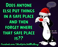 Does Anyone Else Put Things I A Safe Place And Forget Where It is