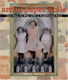 Artful Paper Dolls: New Ways to Play with a Traditional Form by Terry Taylor,http://www.amazon.com/dp/1600594808/ref=cm_sw_r_pi_dp_lW3ltb1SKGYMK68A