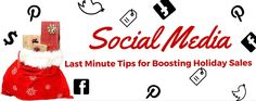 Our internet marketing team has come up with some last-minute #socialmedia tips to boost your #holiday sales this season.