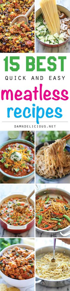 15 Best Quick and Easy Meatless Recipes - Easy, budget-friendly recipes packed with tons of veggies and protein. You won't even miss the meat in these!