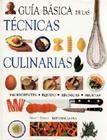 Título: Guia básica de las técnicas culinarias / Autor: Berry, Mary / Ubicación: FCCTP – Gastronomía – Tercer piso / Código:  G 641.502 B39