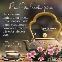 Resultado da pesquisa por sexta feira Portuguese Quotes, Day For Night, Photos, Top Imagem, Sandro, Cool Messages, Photo Galleries, Happiness, Inspirational Quotes
