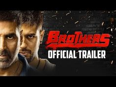 "Akshay Kumar's new film, Brothers movie new official trailer. It is a remake of super hit Hollywood film, ""Warriors"". 2015 Movies, Good Movies, The Godfather Part Ii, Bollywood Movie Trailer, Latest Hindi Movies, Brothers Movie, Hd Movies Download, Movie Downloads, Movies To Watch Online"