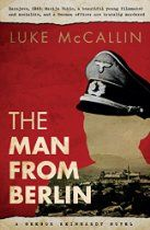The Man From Berlin,  By Luke McCallin - In war-torn Yugoslavia, a beautiful young filmmaker and photographer - a veritable hero to her people - and a German officer have been brutally murdered. Assigned to the case is military intelligence officer Captain Gregor Reinhardt. Already haunted by his wartime actions and the mistakes he's made off the battlefield, he soon finds that his investigation may be more than just a murder