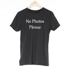 £9.99 No Photos Please Mens T Shirt Cool Funny Sarcastic Jokes Geek Slogan Outfit Tee #Get2wear #nophotosplease #famous #popular #star #model #tshirt