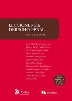 Lecciones de derecho penal : parte especial / Jesús-María Silva Sánchez (dir.) ; Ramon Ragués i Vallès (coord.) ; María Teresa Castiñeira Palou [y otros]