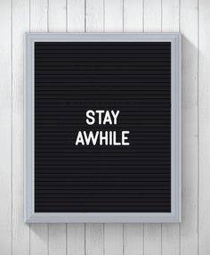 Letter Board Quote Print Stay Awhile by LetterBoardLove on Etsy
