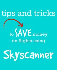 Tips and tricks to save money on flights using Skyscanner. How we saved ourselves $500 in flights to Sri Lanka from London.