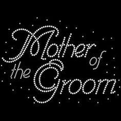 Mother of the Groom Rhinestone Tshirt Wedding Design Motif Mother of the Groom…