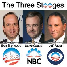 The Three Stooges of the 2012 Election: Ben Sherwood, Steve Capus & Jeff Fager
