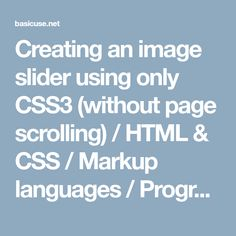 Creating an image slider using only CSS3 (without page scrolling) / HTML & CSS / Markup languages / Programming languages / Articles - BASICuse