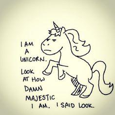 At as rare as unicorns. I am a majestic unicorn. I am not a majestic unicorn. I Am A Unicorn, Majestic Unicorn, Unicorn And Glitter, Last Unicorn, Magical Unicorn, Rainbow Unicorn, Rainbow Cloud, Unicorn Quotes, Unicorn Humor