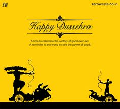 A time to celebrate the victory of good over evil. A reminder to the world to see the power of good. ZeroWaste wishes you a very Happy Dussehra. #HappyDussehra  Visit us @ www.zerowaste.co.in