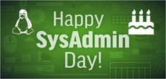 """July 31,: Celebrate """"System Administrator Appreciation Day"""" Today"""