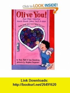 Olive You! And Other Valentine Knock-Knock Jokes Youll A-Door (Lift-the-Flap Knock-Knock Book) (9780694013555) Katy Hall, Lisa Eisenberg, Stephen Carpenter , ISBN-10: 0694013552  , ISBN-13: 978-0694013555 ,  , tutorials , pdf , ebook , torrent , downloads , rapidshare , filesonic , hotfile , megaupload , fileserve