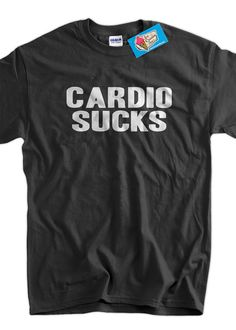 Funny Workout Shirt Exercise Fitness Workout Wear Weight Lifting Gym Shirt Weight Loss Cardio Sucks T-shirt Mens Ladies Womens T-Shirt on Etsy, $14.99