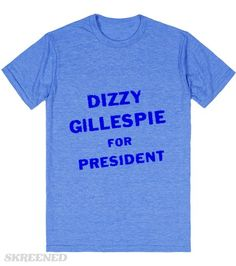 """Dizzy Gillespie For President-3   In 1964, Dizzy Gillespie threw his beret into the ring and ran for President of the United States.     It started as a joke, as so many serious things do. His booking agency had some """"Dizzy Gillespie for president"""" buttons made around 1960, because, you see, it's funny. Somebody even asked Gillespie why a black jazzman — a permanent member of the underclass if there ever was one — would even think of trying for the job. """"Because we need one,"""" he said…"""