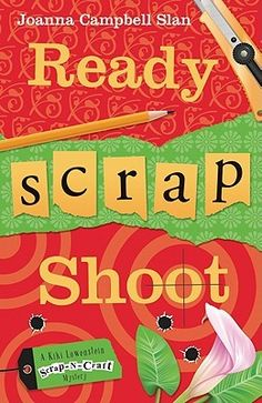 Ready, Scrap, Shoot (Kiki Lowenstein Scrapbooking Mysteries) | Joanna Campbell Slan
