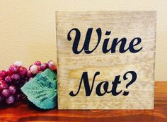 Wine Not? by WineNotGifts on Etsy https://www.etsy.com/listing/478150139/wine-not