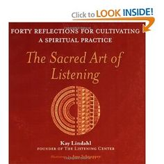 Excellent book about the Sacred Art of Listening.