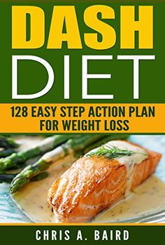DASH Diet: 128 Easy Step Action Plan for Weight Loss Guid... https://www.amazon.com/dp/B01M1DL25J/ref=cm_sw_r_pi_dp_x_S015xbBKYDERJ