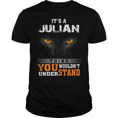 It's a Julian Thing You Wouldn't Understand - Name Custom T-Shirts, Order HERE ==> https://www.sunfrog.com/Names/137284665-1004258718.html?49095, Please tag & share with your friends who would love it, balcony gardening, garden party, garden plans #popular, #food, #drink  #sayings and #quotes, sarcastic sayings, funny sayings, beautiful sayings   #quote #sayings #quotes #saying #redhead #entertainment #ginger #food #drink #gardening #geek #hair #beauty #health #fitness #history