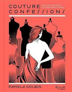 Couture Confessions, Fashion Legends in Their Own Words by Pamela Goblin, 978084