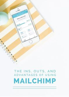 Some great tips for building your email list with Mailchimp, plus a gorgeous graphic! The Ins, Outs, and Advantages of Using MailChimp - Elle & Company