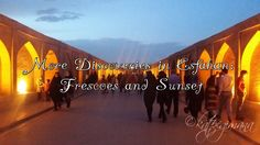 More discoveries in Esfahan - frescoes and sunset.