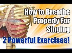 How to Breathe Properly For Singing - 2 Powerful Exercises! Grow-The-Voice.com - YouTube