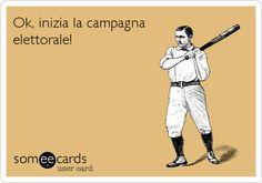Ok, inizia la campagna elettorale!