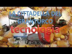 LA CITTADELLA DEL GRANTURCO & TECNOLOGIA - YouTube