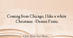 Dennis Franz Quotes About Christmas - 75475