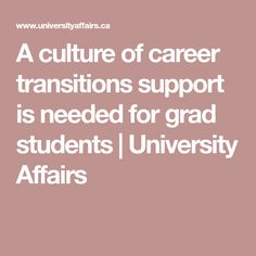 A culture of career transitions support is needed for grad students | University Affairs