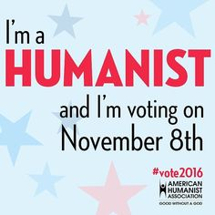 Secular Americans need to get out and vote! #humanism #humanist #vote #vote2016 #atheism #secular