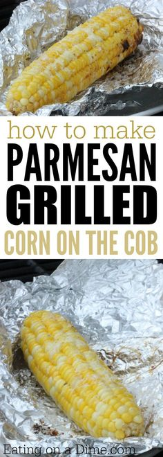 How to cook corn on the grill - Try this delicious Parmesan Grilled corn on the cob recipe. It is easy to make but simply amazing. The family will love it!