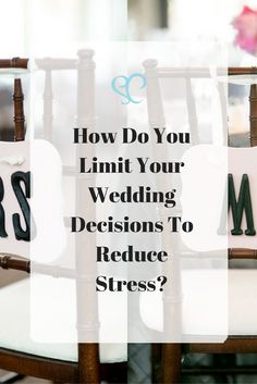 Is making another wedding decision overwhelming you?  Try these helpful tips to limit your wedding decisions and reduce stress.