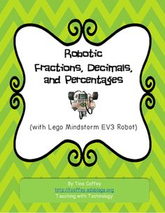 Robotic Fractions, Decimals, and Percentages with Lego Mindstorm EV3 Robots