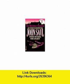 Twist of Fate The Locket (Blackstone Chronicles) (9780449227848) John Saul , ISBN-10: 0449227847  , ISBN-13: 978-0449227848 ,  , tutorials , pdf , ebook , torrent , downloads , rapidshare , filesonic , hotfile , megaupload , fileserve